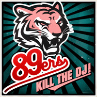 89ers - Kill the DJ!