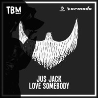 Jus Jack - Love Somebody