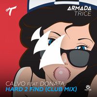 Calvo feat. Donata - Hard 2 Find (Club Mix)