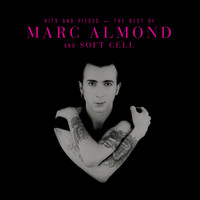 Marc Almond - Hits And Pieces ? The Best Of Marc Almond & Soft Cell