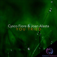 Cysco Fiore & Joan Alasta - You Tried