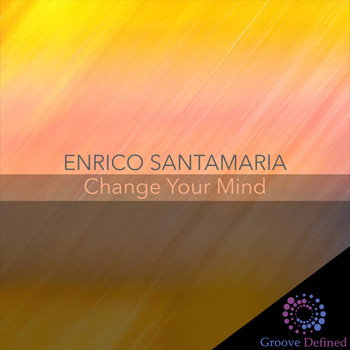 Enrico Santamaria - Change Your Mind