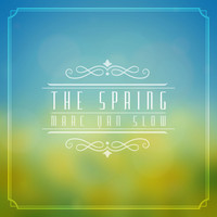 Marc Van Slow - The Spring
