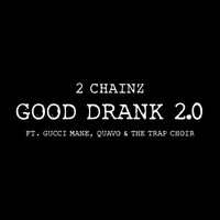 2 Chainz - Good Drank 2.0
