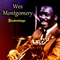 Wes Montgomery - Yesterdays