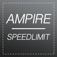 Ampire - Speedlimit