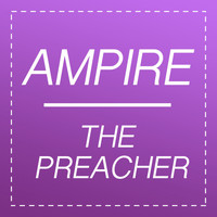 Ampire - The Preacher
