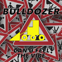 Bulldozer - Can U Feel the Vibe (Tune Up! Remix)