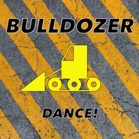Bulldozer - Dance!