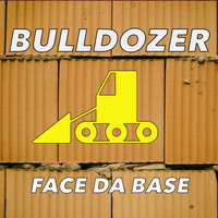 Bulldozer - Face the Base