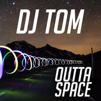 DJ Tom - Outta Space
