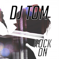 DJ Tom - Rock On