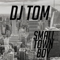 DJ Tom - Small Town Boy