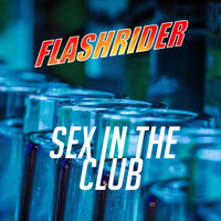 Flashrider - Sex in the Club