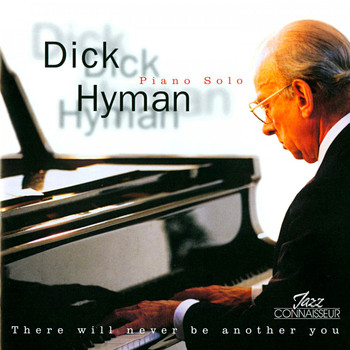 Dick Hyman - There Will Never Be Another You (Piano Solo)