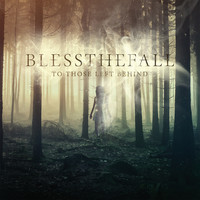 blessthefall - To Those Left Behind (Explicit)