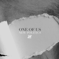 New Politics - One of Us