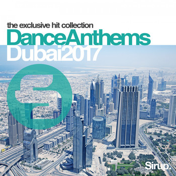 Various Artists - Sirup Dance Anthems Dubai 2017