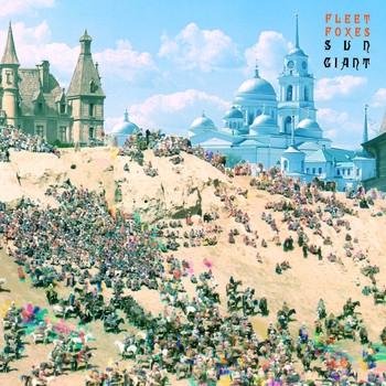 Fleet Foxes - Sun Giant
