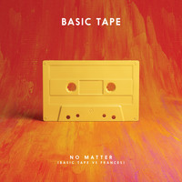 Basic Tape - No Matter (Basic Tape vs. Frances)