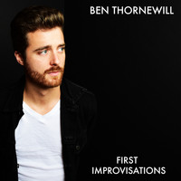Ben Thornewill - First Improvisations
