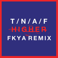 The Naked And Famous - Higher (FKYA Remix)