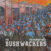 The Bushwackers - The Hungry Mile