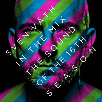 Sven Väth - Sven Väth in the Mix - The Sound Of The Sixteenth Season