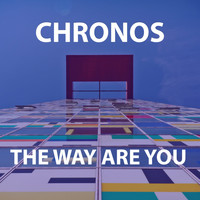 Chronos - The Way Are You