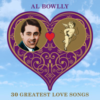 Al Bowlly - 30 Greatest Love Songs