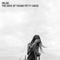 Helge - The Days Of Young Petty Davis