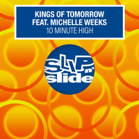 Kings of Tomorrow - 10 Minute High (feat. Michelle Weeks) (Remixes)
