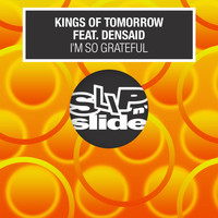 Kings of Tomorrow - I'm So Grateful (feat. Densaid) (Remixes)