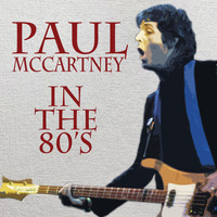 Paul McCartney - In The 80's