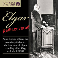 Edward Elgar - Elgar Rediscovered: An Anthology of Forgotten Recordings