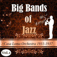 Casa Loma Orchestra - Big Bands of Jazz, Casa Loma Orchestra 1931-1937