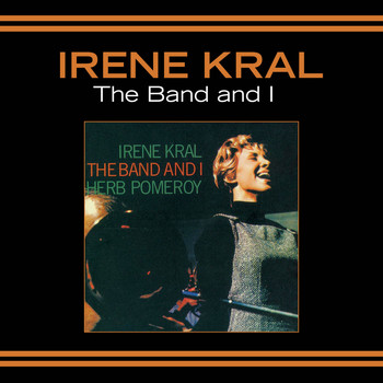 Irene Kral - The Band and I (Bonus Track Version)