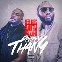 Neef Buck - Pretty Thang (feat. Raheem Davaughn) (Explicit)