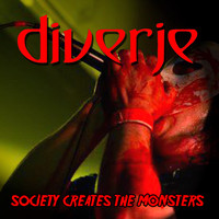 Diverje - Society Creates the Monsters