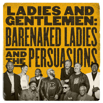 Barenaked Ladies - Ladies and Gentlemen: Barenaked Ladies & the Persuasions