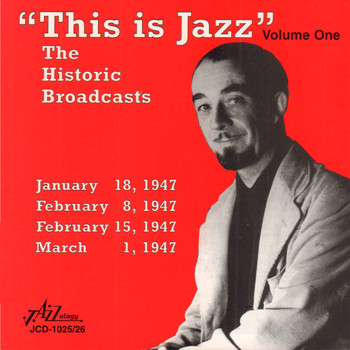 "Various Artists - ""This Is Jazz"" The Historic Broadcasts, Vol. 1"