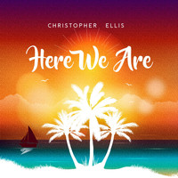 Christopher Ellis - Here We Are