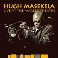 Hugh Masekela - Live at the Market Theatre