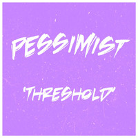 Pessimist - Threshold
