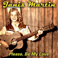 Janis Martin - Please, Be My Love