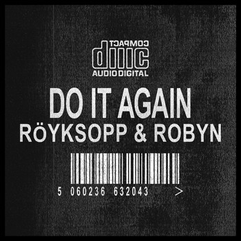 Röyksopp & Robyn - Do It Again Remixes