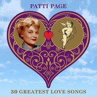 Patti Page - 30 Greatest Love Songs