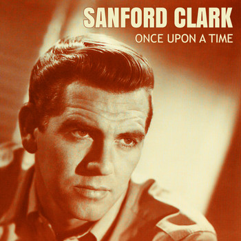 Sanford Clark - Once Upon a Time
