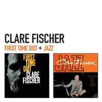 Clare Fischer - First Time out + Jazz