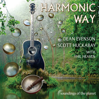 Dean Evenson, Scott Huckabay & Phil Heaven - Harmonic Way